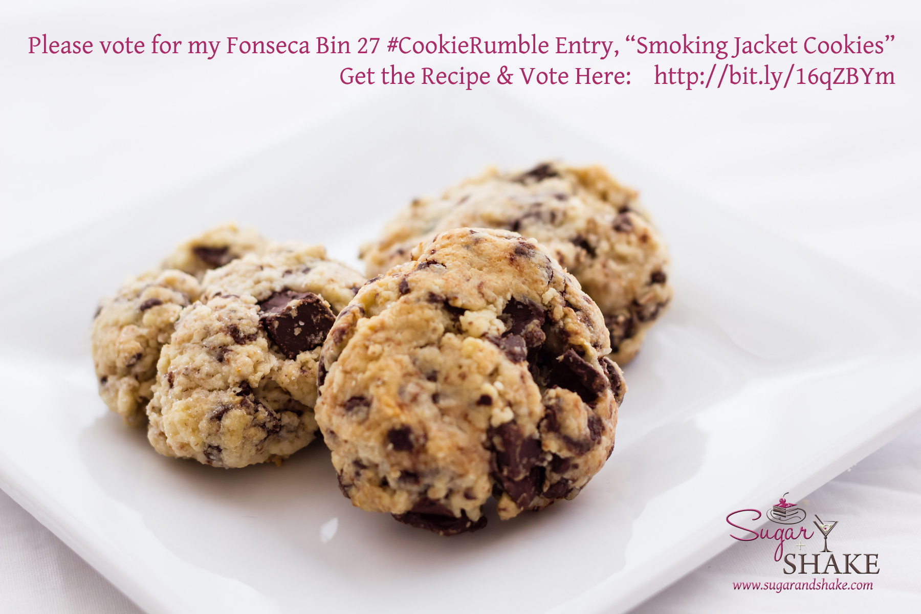 "Please vote for Sugar's ""Smoking Jacket Cookies"" (Dark Chocolate & Cheesecake Chunk Smoked Tea Shortcake Cookies) in the Fonseca BIN 27 Port Cookie Rumble contest. Here's the link to vote: http://bit.ly/16qZBYm. © 2013 Sugar + Shake"